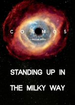 Cosmos: A Spacetime Odyssey. Standing Up in the Milky Way