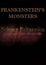 Science Britannica: Frankenstein Monsters