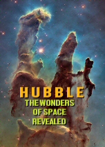 Hubble: The Wonders of Space Revealed