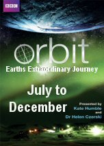Orbit: Earth Extraordinary Journey July to December