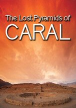 The Lost Pyramids of Caral