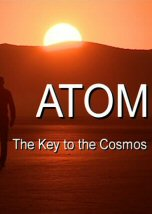 Atom: The Key to the Cosmos